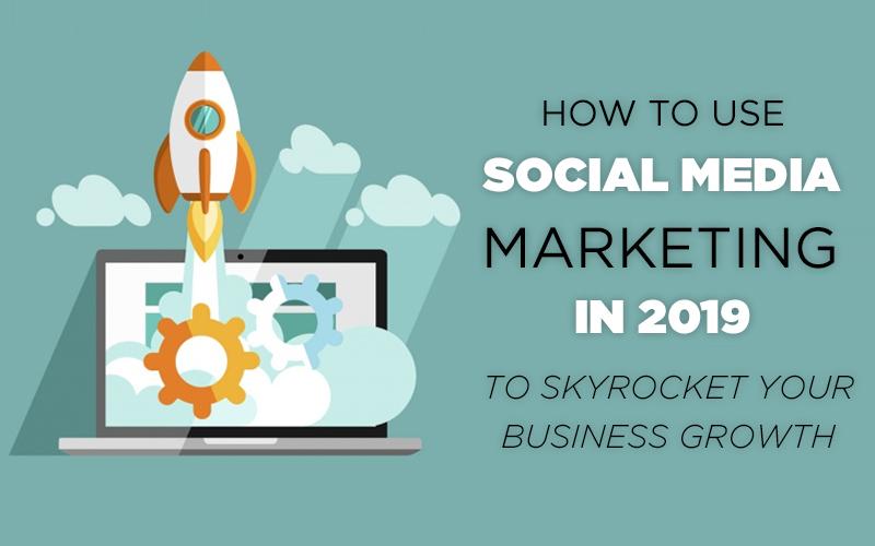 Social Media Marketing In 2019